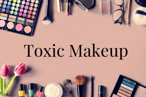 The Danger Of Toxic Cosmetics